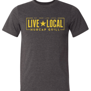 Hubcap Grill Live Local T-Shirt