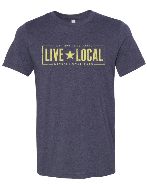 Nick's Local Eats Live Local T-Shirt